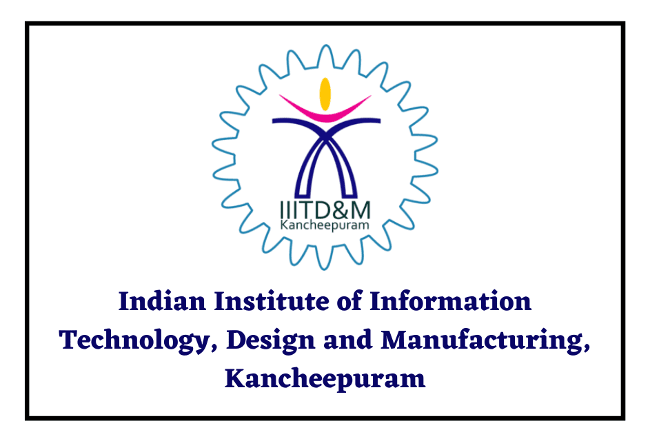 Indian Institute of Information Technology, Design and Manufacturing, Kancheepuram