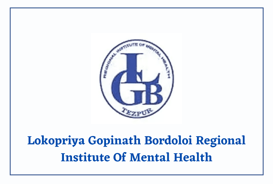 Lokopriya Gopinath Bordoloi Regional Institute Of Mental Health